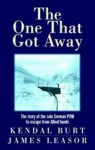 The One That Got Away - Kendal Burt, James Leasor