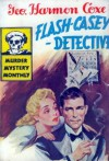 Flash Casey: Detective - George Harmon Coxe