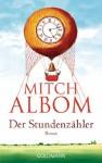 Der Stundenzähler: Roman - Mitch Albom, Sibylle Schmidt