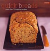 Quick Breads: More Than 75 Inspiring Recipes - Liz Franklin, Jean Cazals