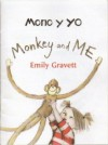 Mono Y Yo Monkey And Me - Emily Gravett