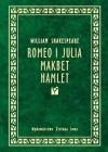 Romeo i Julia; Makbet; Hamlet - William Shakespeare