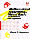 Mathematical Algorithms in Visual Basic for Scientists and Engineers - Namir Clement Shammas