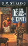 On the Oceans of Eternity (Nantucket, #3) - S.M. Stirling
