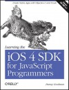 Learning the iOS 4 SDK for JavaScript Programmers - Danny Goodman