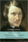 The Tale of How Ivan Ivanovich Quarreled with Ivan Nikiforovich - Nikolai Gogol, D.J. Hogarth