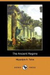 Ancient Regime - Hippolyte Taine