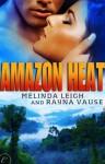 Amazon Heat - Melinda Leigh, Rayna Vause