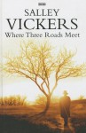 Where Three Roads Meet - Salley Vickers