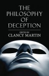 The Philosophy of Deception - Clancy Martin
