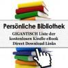 Persönliche Bibliothek - GIGANTISCH Liste der 772 kostenlosen Kindle eBook Direct Download Links (Personal Library) (German Edition) - George Chityil, Personal Library