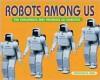 Robots Among Us - Chris Baker