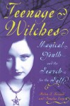 Teenage Witches: Magical Youth and the Search for the Self - Helen A. Berger, Douglas Ezzy