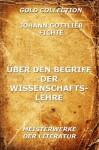 Über den Begriff der Wissenschaftslehre: Erweiterte Ausgabe (German Edition) - Johann Gottlieb Fichte