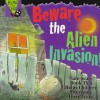 Beware the Alien Invasion! - Kathleen Duey, Ron Berry
