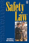 Safety Law: For Occupational Health and Safety - John Ridley