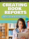 Creating Book Reports with Cool New Digital Tools (Way Beyond PowerPoint: Making 21st Century Presentations) - Gina Hagler