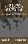 Writing, Publishing, Ka-ching! - Eric Geiger