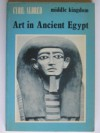 Art In Ancient Egypt Middle Kingdom - Cyril Aldred