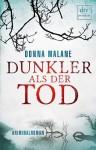 Dunkler als der Tod: Kriminalroman - Donna Malane, Mechtild Sandberg-Ciletti