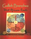 Gullah Branches, West African Roots - Ronald Daise