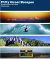 Fifty Great Escapes: A Global Guide to Creativity - Jonathan Lee
