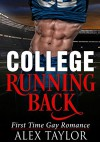 GAY ROMANCE: GAY ROMANCE: College Running Back (M/M Straight to Gay First Time Romance) (College Sports Romance) - Alex Taylor