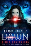 Lone Wolf Dawn (Alpha Underground Book 2) - Aimee Easterling