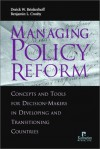 Managing Policy Reform: Concepts and Tools for Decision-Makers<br>in Developing and Transitioning Countries - Derick W. Brinkerhoff, Benjamin Crosby