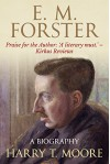 E. M. Forster: A Biography - Harry T. Moore