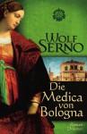 Die Medica von Bologna - Wolf Serno