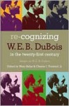 Re-Cognizing W.E.B. DuBois in the 21st Century - Mary Keller, Chester Fontenot