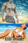 Eligible Bachelors - Kindle Alexander
