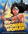 DC Comics Wonder Woman: The Ultimate Guide to the Amazon Warrior - Landry Q. Walker