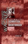 Gesammelte Schriften Und Dichtungen: Band Iii. Die Kunst Und Die Revolution. Das Kunstwerk Der Zukunft... Oper Und Drama, Teil 1 (German Edition) - Richard Wagner