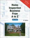 Home Inspection Business From A to Z - Expert Real Estate Advice (Real Estate From A to Z - Expert Real Estate Advice) - Guy Cozzi
