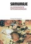 Samuraje - Aleksander Śpiewakowski