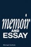 Memoir and Essay - Michael Gottlieb