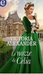 Le nozze di Celia (La Società delle Viaggiatrici Vol. 0) - Victoria Alexander