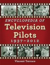 Encyclopedia of Television Pilots, 1937-2012 - Vincent Terrace