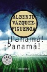 Panamá, Panamá - Alberto Vázquez-Figueroa