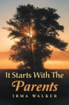 It Starts with the Parents - Irma Walker