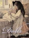 Dolls: And Why We Love Them - Mary Thompson, Welleran Poltarnees