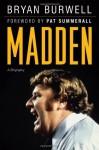 Madden: A Biography - Bryan Burwell, Pat Summerall