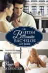 The British Billionaire Bachelor, Act Three - Maggie Carpenter