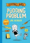 The Pudding Problem (Lyttle Lies) - Joe Berger, Joe Berger