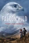 Falcon Wild - Terry Lynn Johnson