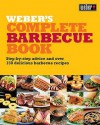 Weber's Complete Barbecue Book: Step By Step Advice And Over 150 Delicious Barbecue Recipes - Jamie Purviance