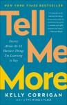 Tell Me More - Kelly Corrigan