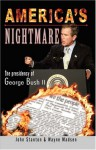 America's Nightmare: The Presidency of George Bush II - John Stanton, Wayne Madsen